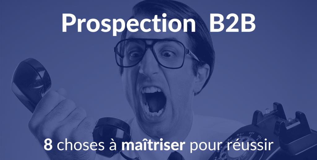 Maîtriser la prospection commerciale MYM pour réussir en France B2B