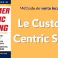 Customer Centric Selling méthode de vente France