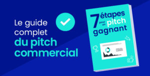Les 7 étapes du pitch commercial