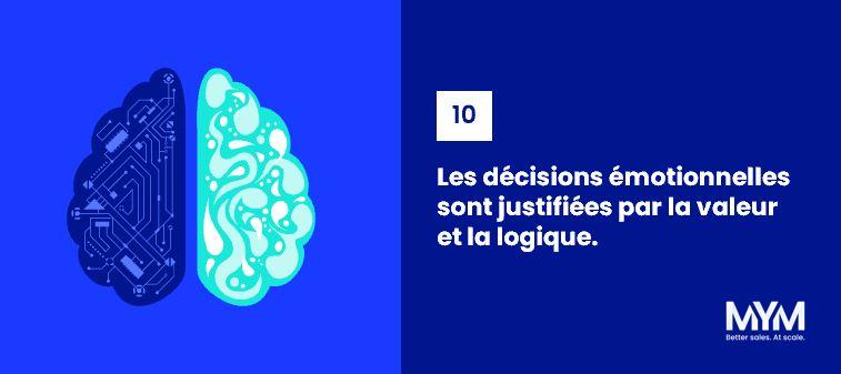 Loi n°10 : Les décisions émotionnelles sont justifiées par le rationnel