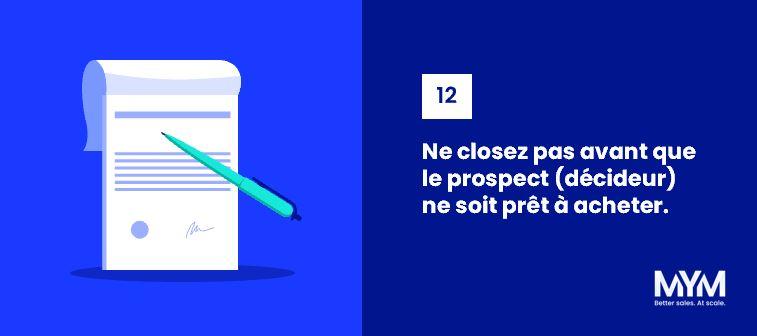 Loi n°12 : Ne concluez pas la vente avant que le prospect ne soit prêt