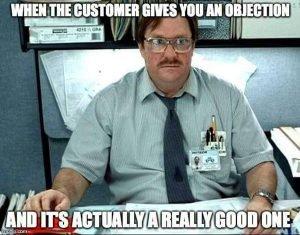 Quand on a de vraies objections de la part des clients